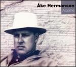 Åke Hermanson: Alarme