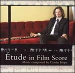Étude in Film Score: Music Composed by Ciarán Hope