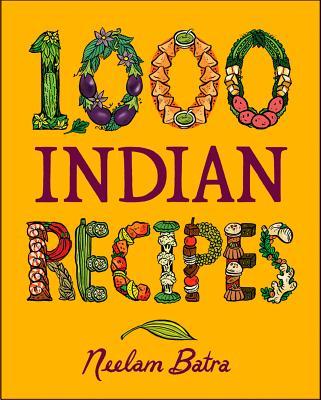 1,000 Indian Recipes - Batra, Neelam