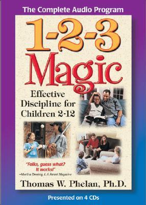 1-2-3 Magic: Effective Discipline for Children 2-12 - Phelan, Thomas W, PhD