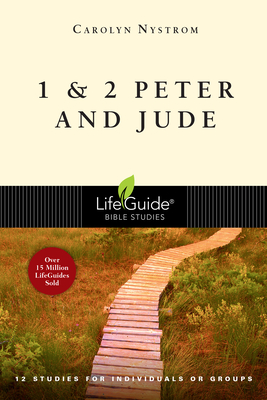 1 & 2 Peter and Jude: 12 Studies for Individuals or Groups - Nystrom, Carolyn, Ms.