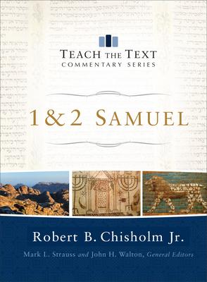 1 & 2 Samuel - Chisholm, Robert B, and Strauss, Mark, Dr. (Editor), and Walton, John, Sir (Editor)