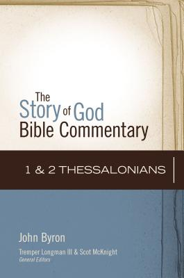 1 and 2 Thessalonians - Byron, John, and McKnight, Scot (Editor)