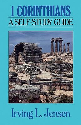 1 Corinthians: A Self-Study Guide - Jensen, Irving L, B.A., S.T.B., Th.D.