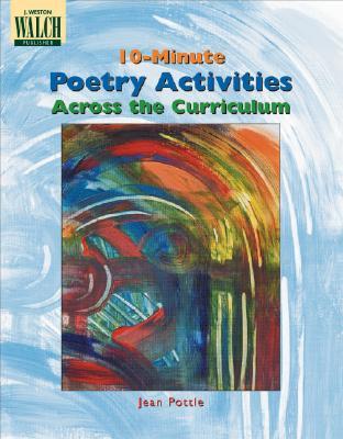 10-Minute Poetry Activities Across the Curriculum - Pottle, Jean