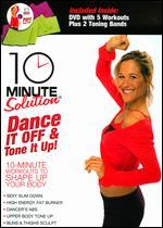 10 Minute Solution: Dance It Off and Tone It Up! [With 2 Toning Bands]