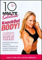 10 Minute Solution: Knockout Body!