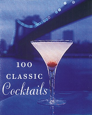100 Classic Cocktails - Shelby, Barry