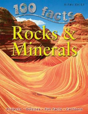 100 Facts Rocks & Minerals: Become a Geologist and Learn All about the Rocks and Mineral - Callery, Sean