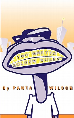 100 Ghetto Golden Rules - Wilson, Panta A