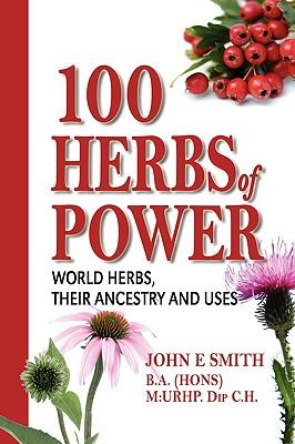 100 Herbs of Power - Smith, John E