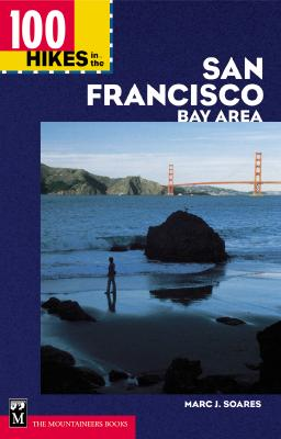 100 Hikes in the San Francisco Bay Area - Soares, Marc