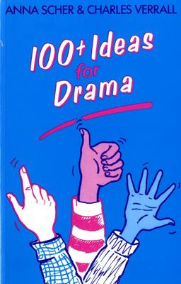 100+ ideas for drama - Scher, Anna, and Verrall, Charles