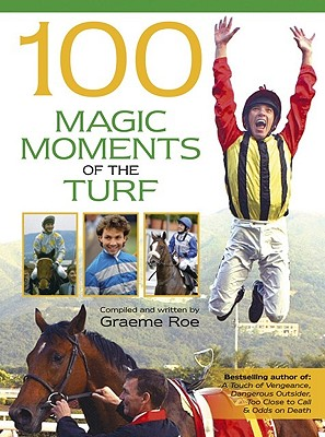 100 Magic Moments of the Turf - Roe, Graeme