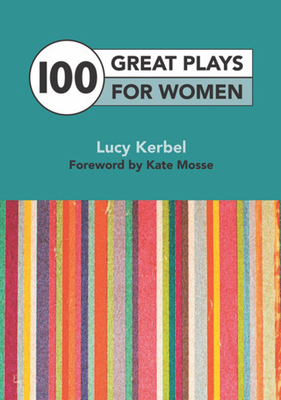 100 Plays for Women - Kerbel, Lucy (Editor)