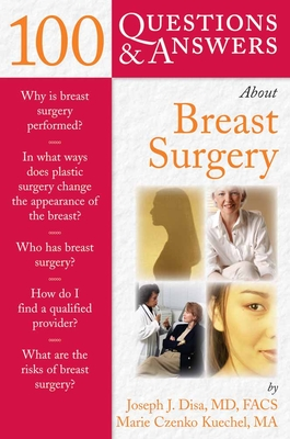 100 Questions & Answers about Breast Surgery - Disa, Joseph J, and Kuechel, Marie Czenko