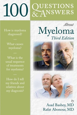 100 Questions & Answers about Myeloma - Bashey, Asad