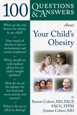 100 Questions & Answers about Your Child's Obesity - Cobert, Barton L, and Cobert, Josiane