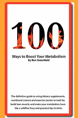 100 Ways to Boost Your Metabolism - Greenfield, Ben