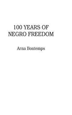 100 Years of Negro Freedom - Bontemps, Arna