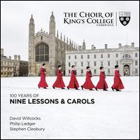 100 Years of Nine Lessons & Carols - King's College Choir of Cambridge (choir, chorus)