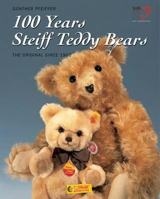 100 Years Steiff Teddy Bears - Pfeiffer, Gunther, and Pfeiffer, Gnther