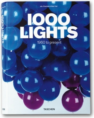 1000 Lights 1960 to Present - Fiell, Charlotte (Editor), and Fiell, Peter (Editor)