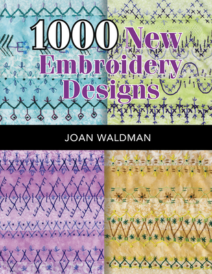 1000 New Embroidery Designs - Waldman, Joan