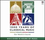 1000 Years of Classical Music: Our World in Sound