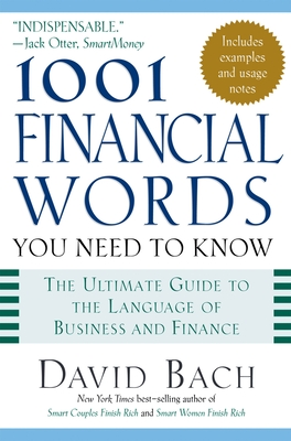 1001 Financial Words You Need to Know - Bach, David (Editor), and McKean, Erin (Editor)