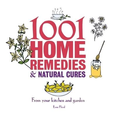 1001 Home Remedies & Natural Cures - Floyd, Esme