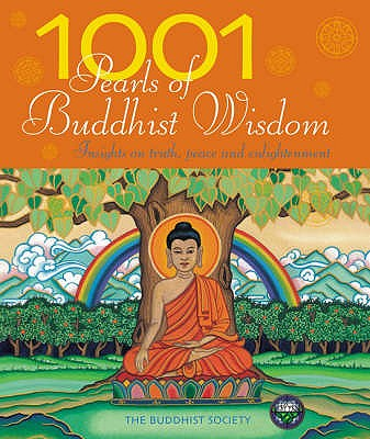 1001 Pearls of Buddhist Wisdom: Insights on Truth, Peace and Enlightenment -