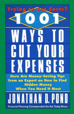 1001 Ways to Cut Your Expenses - Pond, Jonathan D