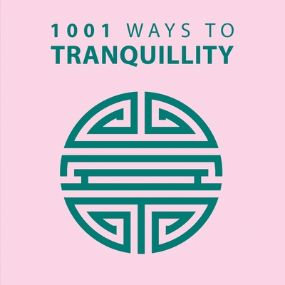 1001 Ways to Tranquility - Arcturus Publishing