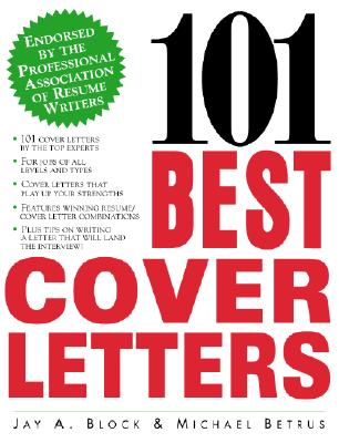 101 Best Cover Letters - Block, Jay A, and Betrus, Michael, and Block Jay, A
