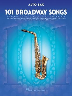 101 Broadway Songs for Alto Sax - Hal Leonard Corp (Creator)