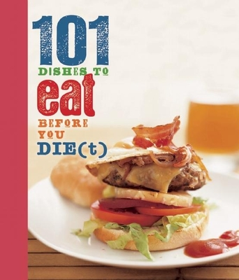 101 Dishes to Eat Before You Die(t - Manning, Anneka (Editor)