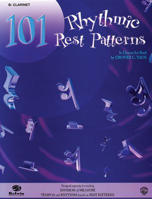 101 Rhythmic Rest Patterns: B-Flat Cornet (Trumpet) - Yaus, Grover