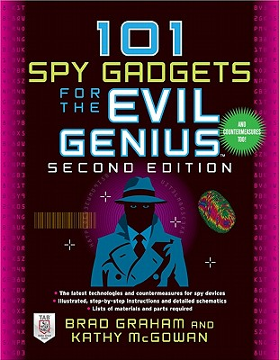 101 Spy Gadgets for the Evil Genius - Graham, Brad, and McGowan, Kathy