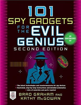 101 Spy Gadgets for the Evil Genius - Graham, Brad