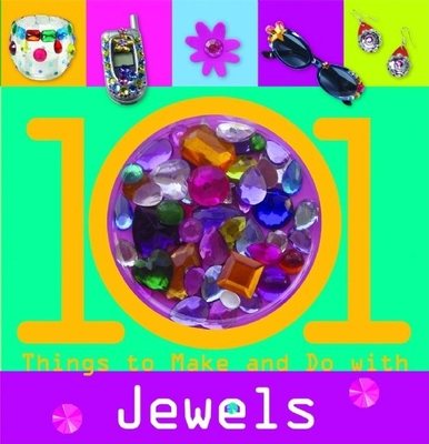 101 Things to Make and Do with Jewels - Chagollan, Samantha