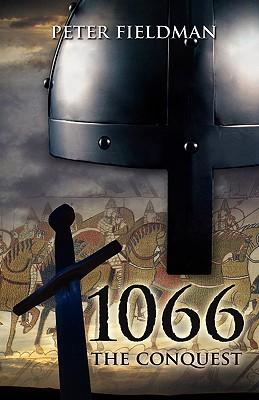 1066 the Conquest - Fieldman, Peter