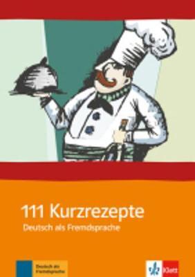 111 Kurzrezepte fur den Deutsch-Unterricht: 111 Kurzrezepte fur den Deutsch- - Fleer, Sarah