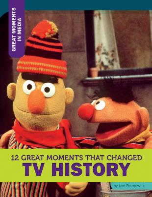 12 Great Moments That Changed TV History - Fromowitz, Lori