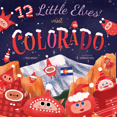 12 Little Elves Visit Colorado - Madson, Trish