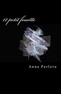 12 Petit Fouette - Pavlova, Anna