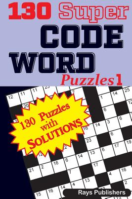 130 Super Code Word Puzzles - Rays Publishers
