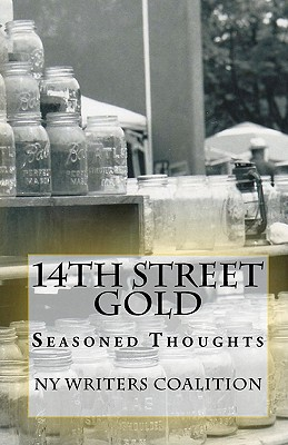 14th Street Gold: Seasoned Thoughts - Ny Writers Coalition