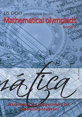 15 000 problems from Mathematical Olympiads book 7: Mathematical Competitions for University Students - Todev, R
