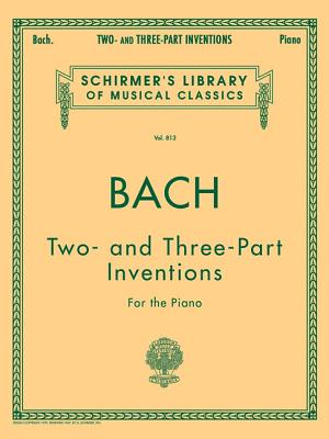 15 Two- And Three-Part Inventions: Schirmer Library of Classics Volume 813 - Bach, Johann Sebastian (Composer), and Czerny, Carl (Editor)